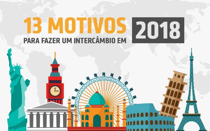 13 Motivos Para Fazer Um Intercâmbio Em 2018 - Intervip Intervâmbios